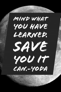 Mind what you have learned. Save you it can. -yoda